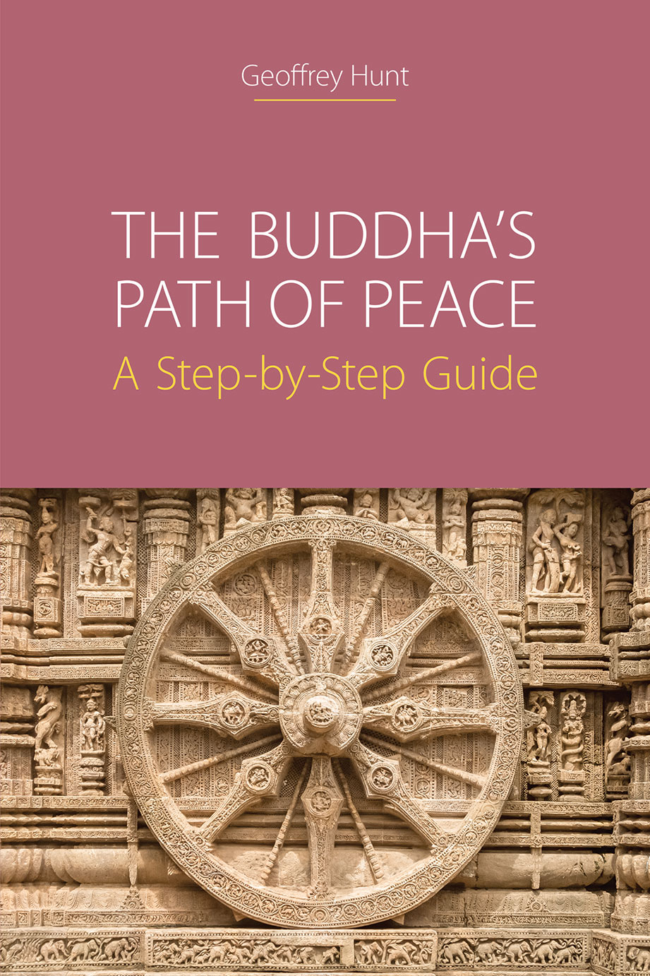 The Buddha's Path of Peace - A Step-by-Step Guide - Geoffrey Hunt