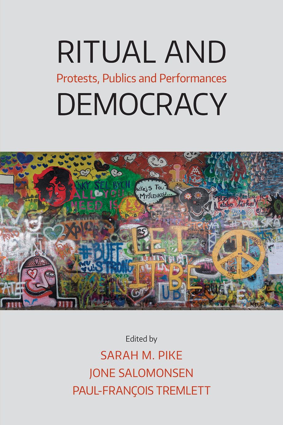 Ritual and Democracy - Protests, Publics and Performances - Sarah M. Pike