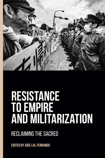 Resistance to Empire and Militarization - Reclaiming the Sacred - Jude Lal Fernando