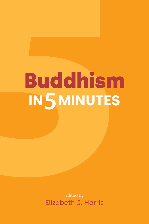 Buddhism in Five Minutes - Elizabeth J. Harris
