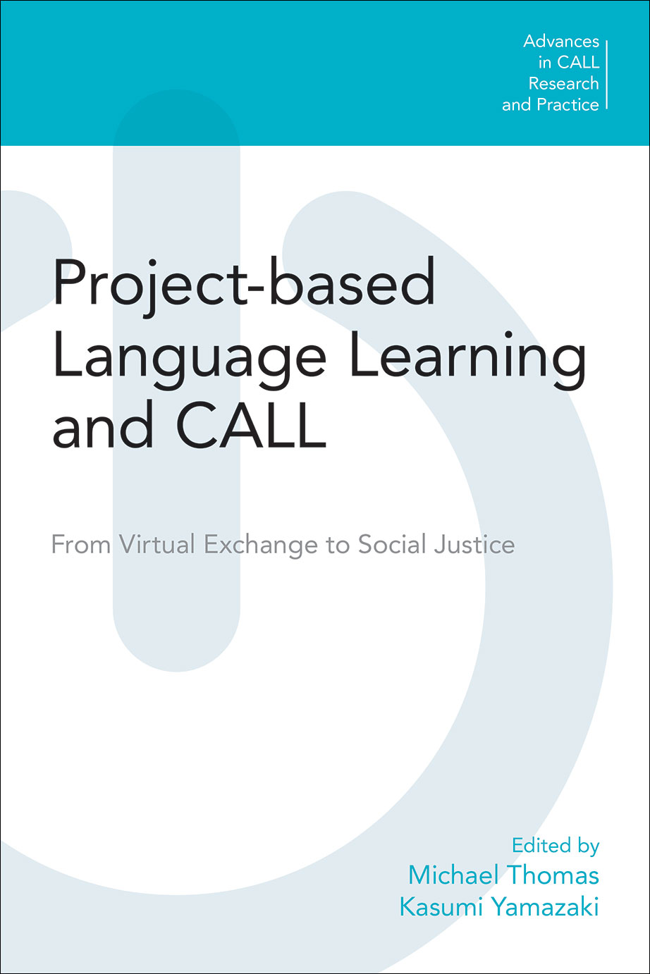 Project-Based Language Learning and CALL - From Virtual Exchange to Social Justice - Michael Thomas