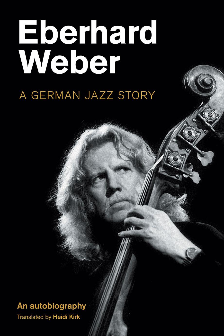 Eberhard Weber - A German Jazz Story - Eberhard Weber